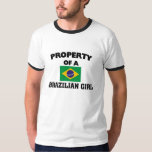 Property of a Brazilian Girl Shirts