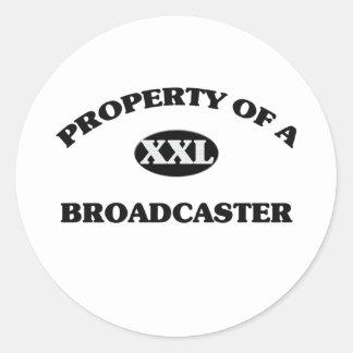 Property of a BROADCASTER Round Sticker