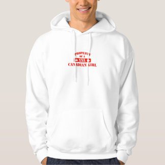 Property Of A Canadian Girl Hoodie