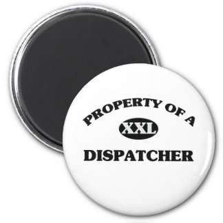 Property of a DISPATCHER 2 Inch Round Magnet
