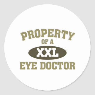 Property of a Eye Doctor Classic Round Sticker
