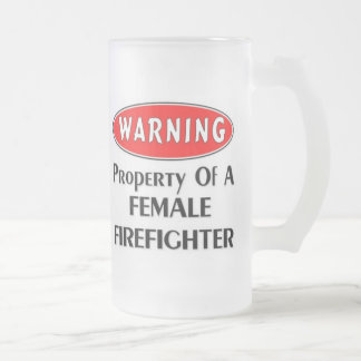 Property Of A Female Firefighter 16 Oz Frosted Glass Beer Mug