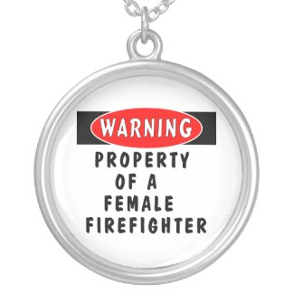 Property of a Female Firefighter Custom Jewelry