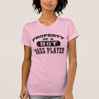 Property of a Hot Bass Player Tshirts