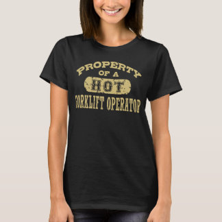 Property of a Hot Forklift Operator T-Shirt