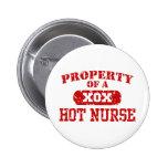 Property of a Hot Nurse Pinback Buttons