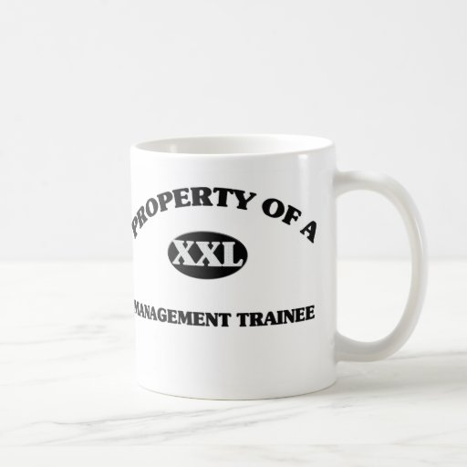 Property of a MANAGEMENT TRAINEE Coffee Mugs