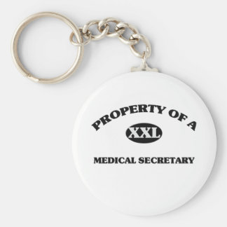 Property of a MEDICAL SECRETARY Key Chain