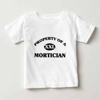 Property of a MORTICIAN T-shirts