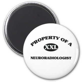 Property of a NEURORADIOLOGIST 2 Inch Round Magnet