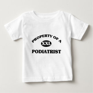Property of a PODIATRIST Baby T-Shirt