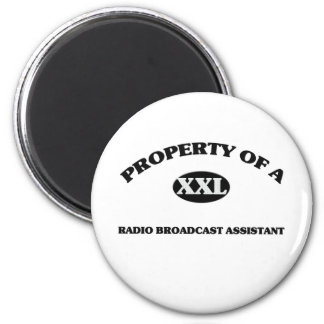 Property of a RADIO BROADCAST ASSISTANT 2 Inch Round Magnet