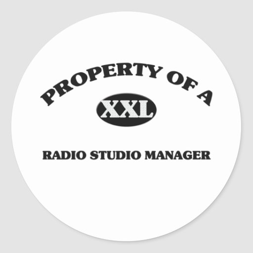 Property of a RADIO STUDIO MANAGER Round Stickers