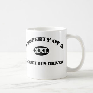 Property of a SCHOOL BUS DRIVER Classic White Coffee Mug
