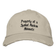 Property of a Spoiled Alaskan Malamute Hat Embroidered Hats