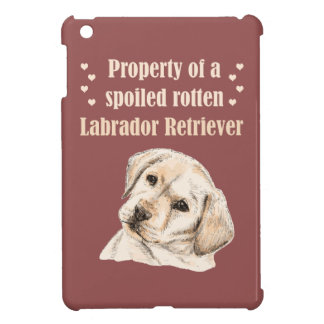 Property of a Spoiled Rotten Labrador Case For The iPad Mini
