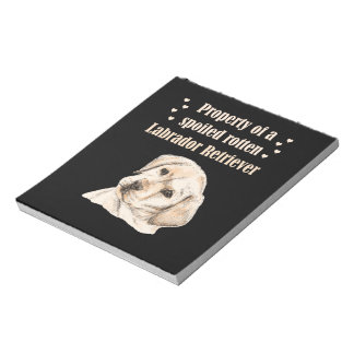 Property of a Spoiled Rotten Labrador Notepad
