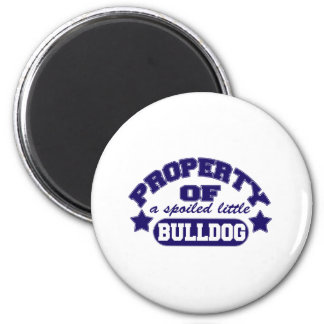 Property of a Spolied Bulldog 2 Inch Round Magnet