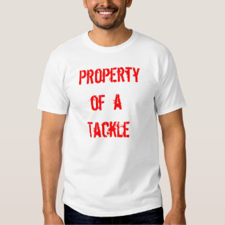 Property of a Tackle Shirt