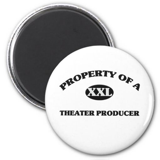 Property of a THEATER PRODUCER 2 Inch Round Magnet