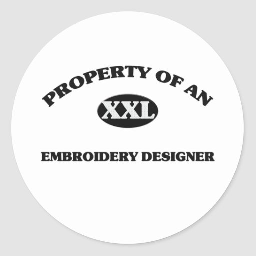 Property of an EMBROIDERY DESIGNER Round Stickers