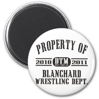 Property Of Blanchard Wrestling 2 Inch Round Magnet