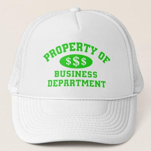 Property Of Business Department Trucker Hat