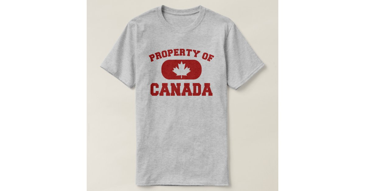 Property of canada design t shirt zazzle for Property of shirt designs