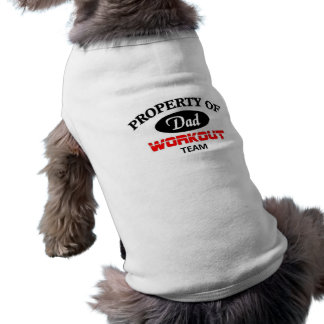Property of dad workout team pet clothes