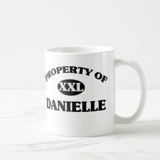 Property of DANIELLE Classic White Coffee Mug