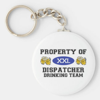 Property of Dispatcher Drinking Team Key Chains