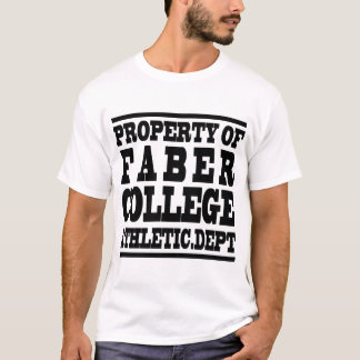 PROPERTY OF FABER COLLEGE ATHLETIC.DEPT T-Shirt