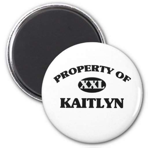 Property of KAITLYN Refrigerator Magnet