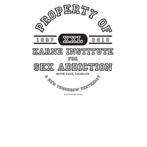 Property of Karne Institute For Sex Addiction shirt southpark