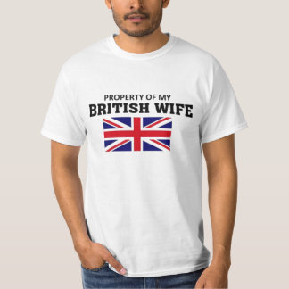 Property of my British Wife T-Shirt