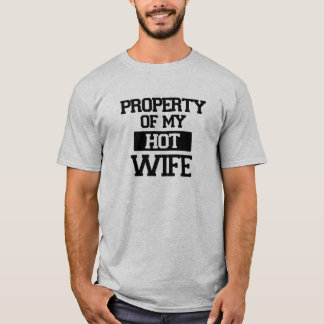Property of my hot Wife funny shirt