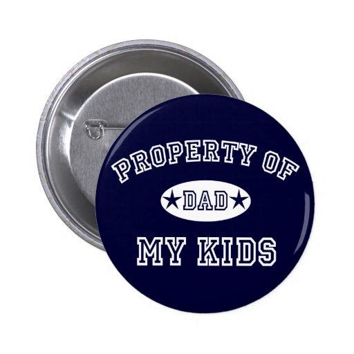 Property of My Kids Pin