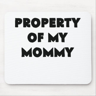 property of my mommy.png mouse pad