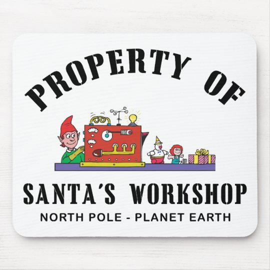 Property of Santa's Workshop Gift Mouse Pad