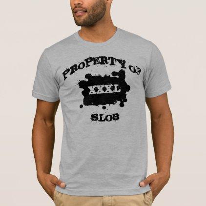 PROPERTY OF SLOB T-Shirt