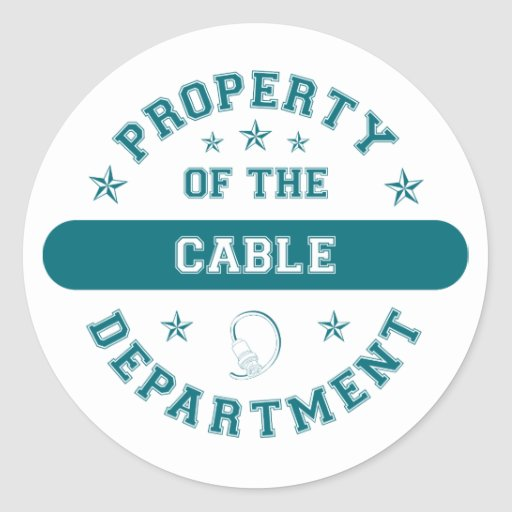 Property of the Cable Department Round Stickers