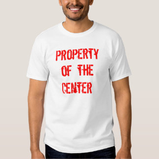 Property of the Center T Shirt