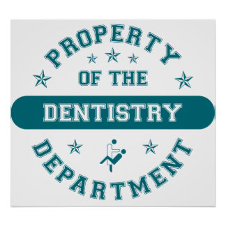 Property of the Dentistry Department Poster