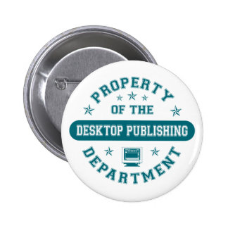 Property of the Desktop Publishing Department Pins
