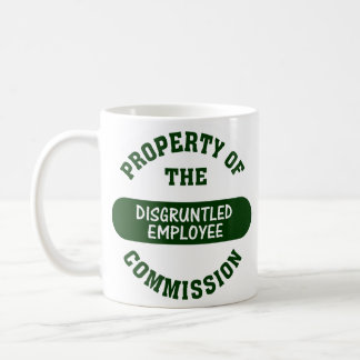 Property of the disgruntled employee commission classic white coffee mug