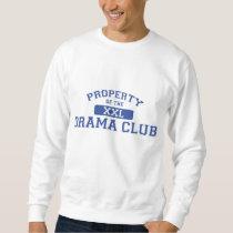 Property Of The Drama Club XXL Sweatshirt