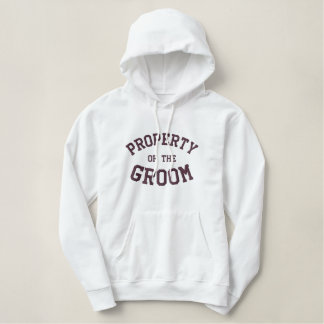 Property of the Groom Embroidered Hoodie