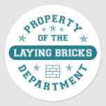 Property of the Laying Bricks Department Round Stickers