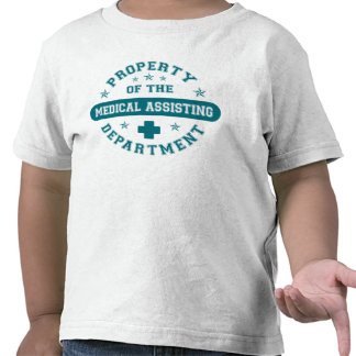 Property of the Medical Assisting Department T Shirts