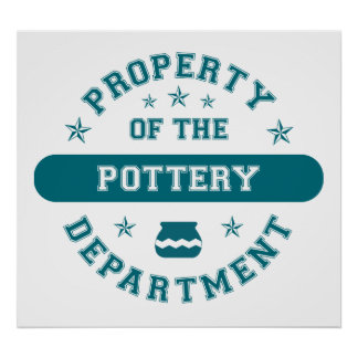 Property of the Pottery Department Poster